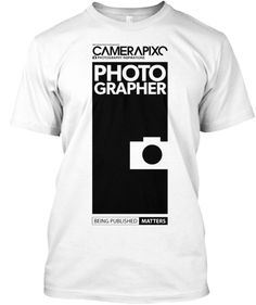 WHITE PHOTOGRAPHER Camerapixo T-Shirt