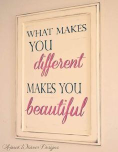 What makes you different, makes you beautiful! (My *PINK* Life) And you ARE beautiful Alessandria, inside & out. Great Quotes, Quotes To Live By, Life Quotes, Inspirational Quotes, Wall Quotes, Motivational, The Words, Teenage Girl Bedrooms, Girls Bedroom