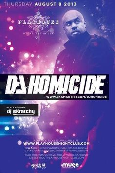 w/ DJ Homicide @ Playhouse ~on~ August 8 August 8, Play Houses, Orange County, Dj, Hollywood, Movie Posters, Psychics, Film Poster, Dollhouses