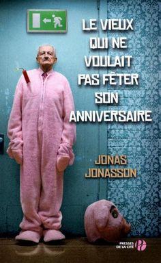 """Drôle, jubilatoire, épique et intimiste tout à la fois ; fortement conseillé. """"Le Vieux qui ne voulait pas fêter son anniversaire"""" de Jonas Jonasson"""