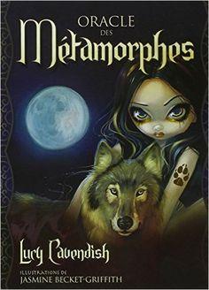 Amazon.fr - Oracle des Métamorphes - Lucy Cavendish, Jasmine Becket-Griffith - Livres