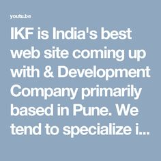 IKF is India's best web site coming up with & Development Company primarily based in Pune. We tend to specialize in coming up with responsive, mobile friendly & Ecommerce websites. For more detail click on http://www.iwebtechnologies.in/ our Website Development in Faridabad.