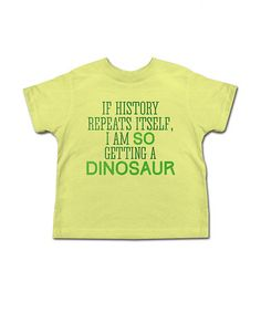 Love this Banana 'Getting a Dinosaur' Tee - Toddler & Boys by Urs Truly on #zulily! #zulilyfinds