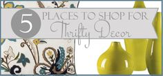 5 places to shop for thrifty decor ..gives details on how to shop too!