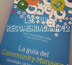 #LecturaRecomendadaB612 «La Guía del Community Manager» de Juan Carlos Mejía Llano #CommunityManager #RedesSociales #CulturaDigital #Libros