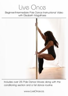 Live Once Pole DVD: In this DVD Elisabeth will guide you through over 25 Beginner and Intermediate Pole Dance moves as well as a complete conditioning segment.ᅠ $29.00 #liveoncepoledvd