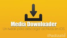 Media Downloader, Descarga Cualquier Archivo en iPhone | Cydia