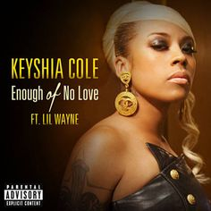 Enough Of No Love - Keyshia Cole Feat. Lil Wayne