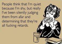 Me in a nutshell! Hahaha SO TRUE!