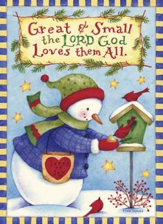 The Lord God loves them All !    Would make a nice sign to hang on the door   -m-