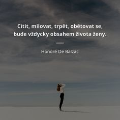 Live Your Life, Love Life, Motto, Honore De Balzac, No Time For Me, True Stories, Quotations, Love Quotes, Mindfulness