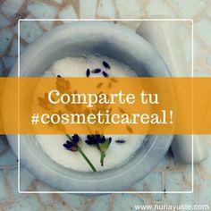 Comparte tu cosmética real y DIY y etiquétala con el hashtag #cosmeticareal