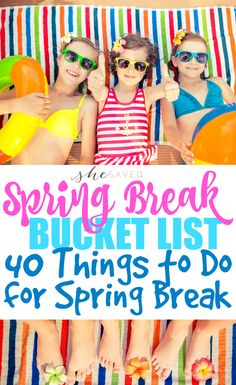 Save this bucket list for 40 fun things to do for Spring Break!