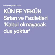 KÜN FE YEKÜN Sırları ve Faziletleri 'Kabul olmayacak dua yoktur' France is an independent nation in Western Europe and the biggest market of a large overse French National Assembly, Fendi, Islam, Prayers, Positivity, Acceptance, Quote, Prayer, Quotes