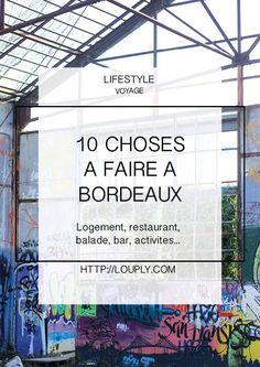 Bordeaux, que faire, street art, visite, restaurant, bonnes adresses, bonne adresse