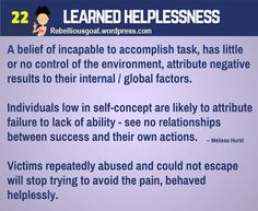 Psychology 22 - Learned Helplessness - a belief of incapable to accomplish task, has little or no control of the environment, attribute negative results to their internal / global factors. Narcissistic Mother, Narcissistic Abuse, School Psychology, Psychology Facts, Counseling Psychology, Learned Helplessness, Spiritual Health, Mental Health, Antisocial Personality