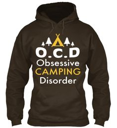 OCD - Obsessive Camping Disorder | Teespring