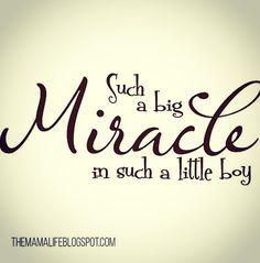 He is my #miracle baby and I thank #god for him daily!