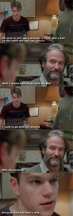 "Just one of my favorite scenes from Good Will Hunting along w/ the ""how do ya' like them apples?"" scene!!! One of my favorite movies of all time!"