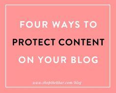 Four Ways to Protect Content on Your Blog