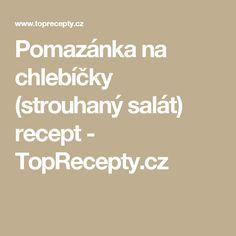 Pomazánka na chlebíčky (strouhaný salát) recept - TopRecepty.cz