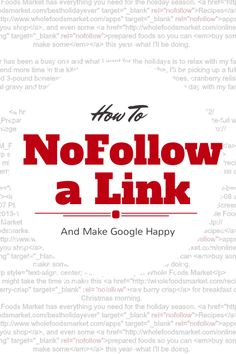 Wondering how to NoFollow a link? I'll explain why you need to do it and how. Super simple, I promise.
