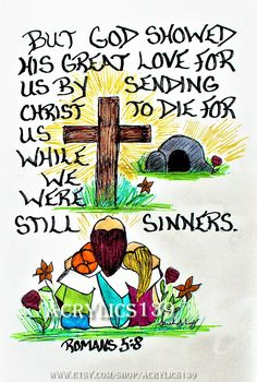 """""""But God showed his great love for us by sending Christ to die for us while we were still sinners."""" Romans 5:8 (Scripture doodle of encouragement, Bible Art Journaling, Acrylics 139, Sunday School, Bible Study, Easter, Devotional, Children's Church, VBS, Youth Group"""