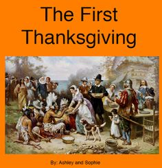 The First Thanksgiving - written by 2 students from Intermediate School - Becker Public Schools.