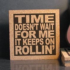 Time Doesn't Wait For Me It Keeps On Rollin' - Cork Trivet Hot Pad Wall Art - Office Cubicle Decor * Remarkable product available now. : Handmade Gifts