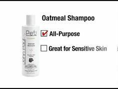 Oatmeal Shampoo - Our most popular all-purpose shampoo deep-cleans, soothes and conditions dried out, sensitive skin while leaving the coat fresh and odor free.