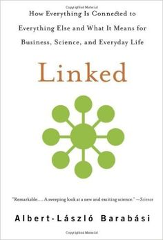 Linked: How Everything Is Connected to Everything Else and What It Means for Business, Science, and Everyday Life: Albert-laszlo…