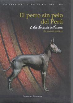 TÍTULO : El perro sin pelo del Perú : una herencia milenaria = The Peruvian hairless dog: an ancient heritage AUTOR : Maniero Trovati, Ermanno CÓDIGO : 636.71/M22/2015