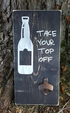 Take Your Top Off Wall Mounted Bottle Opener