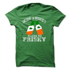 IRISH WHISKEY MAKES ME FRISKY T Shirts, Hoodies, Sweatshirts. CHECK PRICE ==► https://www.sunfrog.com/St-Patricks/IRISH-WHISKEY-MAKES-ME-FRISKY.html?41382