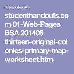 studenthandouts.com 01-Web-Pages BSA 201406 thirteen-original-colonies-primary-map-worksheet.htm