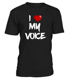 # I LOVE MY VOICE#  #gift #idea #shirt #image #music #guitar #sing #radio #art #mugs