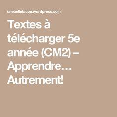 Textes à télécharger 5e année (CM2) – Apprendre…  Autrement!