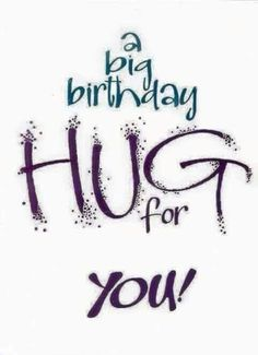 Happy birthday pictures for husband. This birthday image for hubby reads...A big birthday hug for you!!