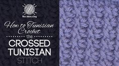 How to Tunisian Crochet the Crossed Tunisian Stitch