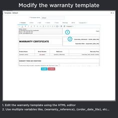 Modify the warranty template, edit the warranty template using the HTML editor, use multiple variables like {warranty_reference}, {order_date_lite}, etc.