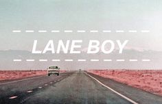 Lane Boy | Twenty One Pilots  bruh if you've never listened to Twenty one pilots I advise you to ASAP