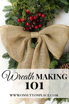 Everything you need to know to make the perfect wreath for your decor!