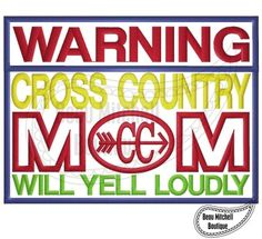 WARNING CROSS COUNTRY MOM APPLIQUE EMBROIDERY DESIGN - Beau Mitchell Boutique