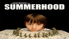 Summerhood Movie Release Date : 6th Mar 2013, Cast: Raquel Alessi,	  Scott Beaudin, Jesse Camacho, Grandpa, Leah Fassett