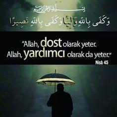 Allah (cc) Dost olarak yeter.  #gerçek #dost #Allah #yardımcı #yeter #islam #ayetler #islam #ilmisuffa