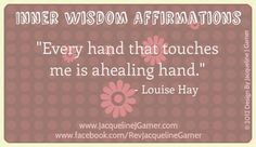 Every hand that touches me is a healing hand - Louise Hay