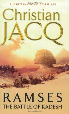 "Christian Jacq, ""Ramses Vol. 3: The Battle of Kadesh"""