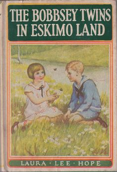 Loved these books when I was a little girl. The Bobsey Twins in Eskimo Land, Laura Lee Hope, Grossett & Dunlap, 1936