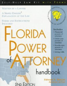 Florida Power of Attorney Handbook: With Forms by Edward A. Haman. $2.98. Series - Florida Power of Attorney Handbook. Publication: March 1998. Author: Edward A. Haman. Publisher: Sourcebooks Inc; 2 edition (March 1998)