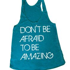 Don't Be Afraid Be Amazing Womens Tank Top by signaturetshirts, $22.00
